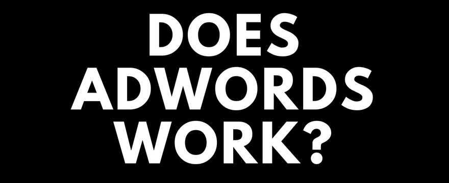 Does AdWords Work?