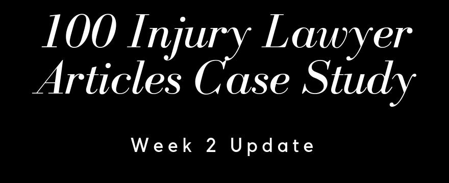 100 Injury Lawyer Articles – Week 2 Update