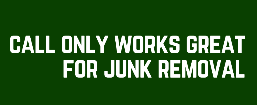 call only works great for junk removal